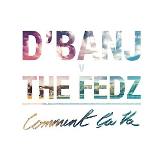 D'Banj Ft. The Fedz - Comment ca va