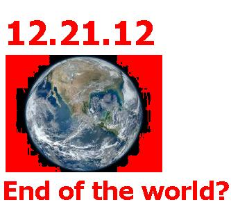 December 21 2012 End Of The World