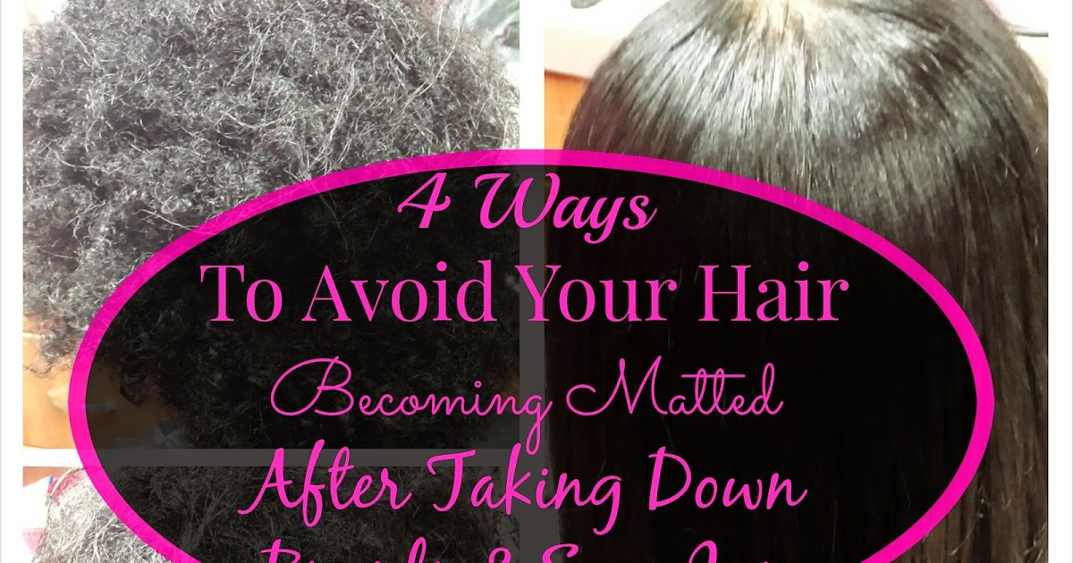 4 Ways To Avoid Your Hair Becoming Matted After Taking