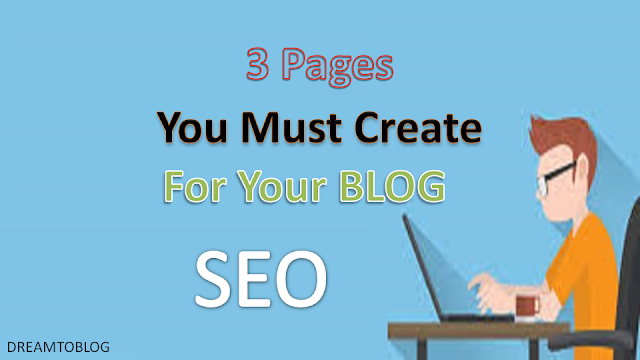 3 Blog Pages Every Blogger Should Create