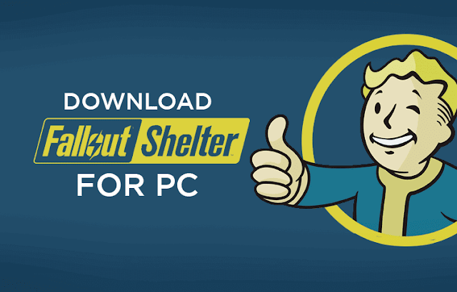 Fallout Shelter for PC Windows 10/7/8 Laptop (Official)
