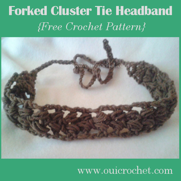 #OuiCrochet, Crochet, Crochet Accessories, Crochet Headband, Crochet Tie Headband, Free Crochet Pattern, Forked Cluster Tie Headband,