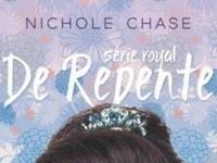 Resenha - De Repente (Série Royal, #1) - Nichole Chase