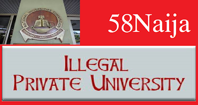 Names of 58 Illegal University In Nigeria, Latest News,university,admission,nigeria,news,breaking news,latest news,newspaper,local news