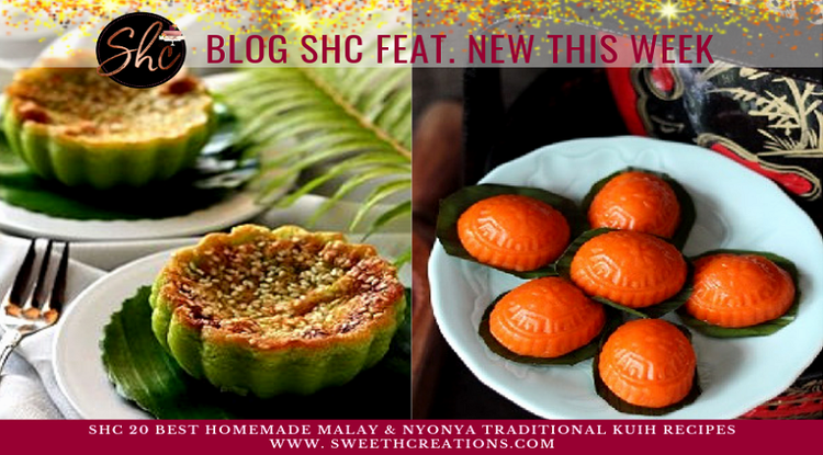 SHC 20 Best Homemade Malay & Nyonya Traditional Kuih Recipes