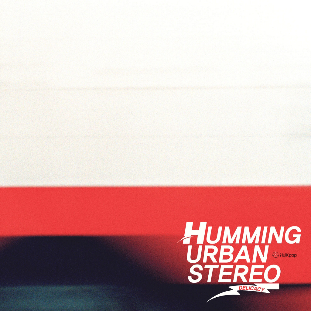 Humming Urban Stereo – Delicacy