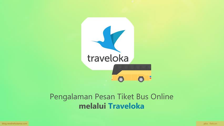Pengalaman Pesan Tiket Bus di Traveloka | Rewrite Blog