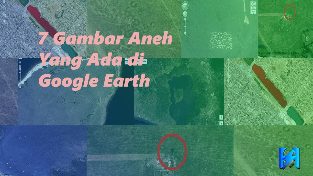 7 Pemandangan Aneh Yang Terekam Kamera Google Earth