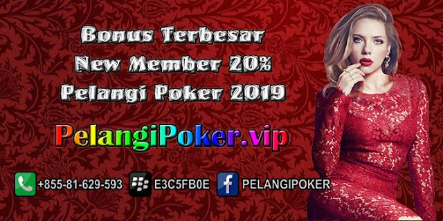 Bonus-Terbesar-New-Member-20%-Pelangi-Poker-2019
