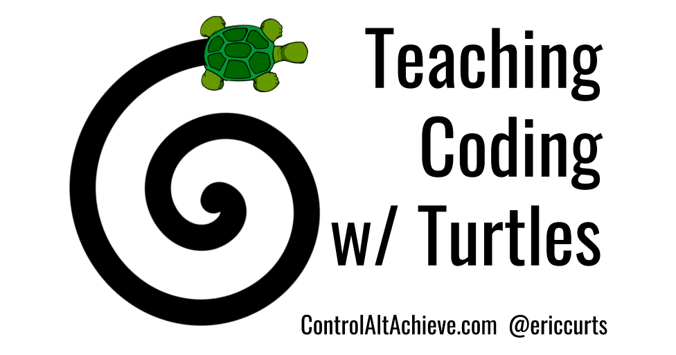 Control Alt Achieve Teaching Coding With Turtles
