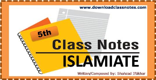Islamiate Notes for 5th Class / V for all Islamabad Model Schools & Colleges