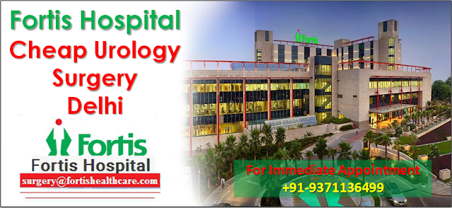 Fortis Hospital Best Urology Surgery Delhi