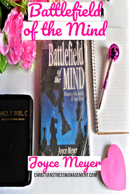 Christian Book Review: Battlefield Of The Mind - Winning The Battle In Your Mind by Joyce Meyer