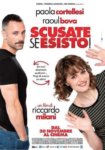 VER ONLINE Y DESCARGAR: ¡Perdona Si Existo! - Scusate Se Esisto! - PELICULA - Italia - 2014