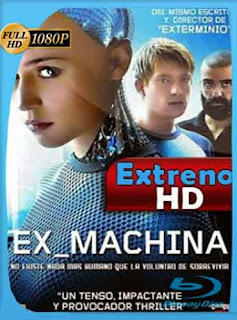 Ex Machina 2015 HD [1080p] Latino [GoogleDrive] DizonHD