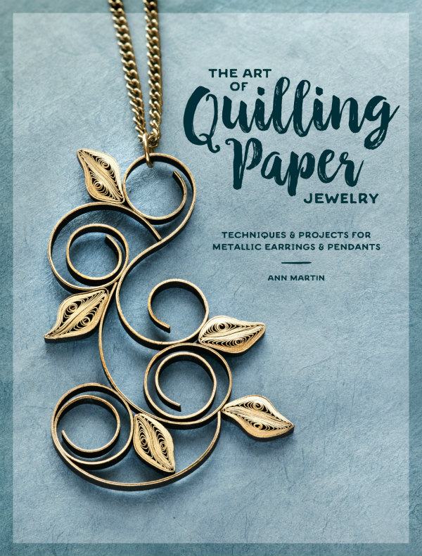 Cover of The Art of Quilling Paper Jewelry features a golden scrolled paper pendant on a gold necklace chain