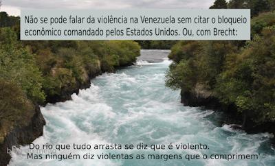 Rio violento, com frase de Brecht sobre as margens que o comprimem