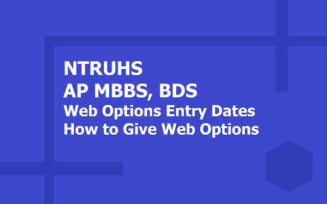 AP MBBS, BDS Web Options Entry Dates, How to give Web Options at apmedadm.apntruhs.in (NTRUHS)
