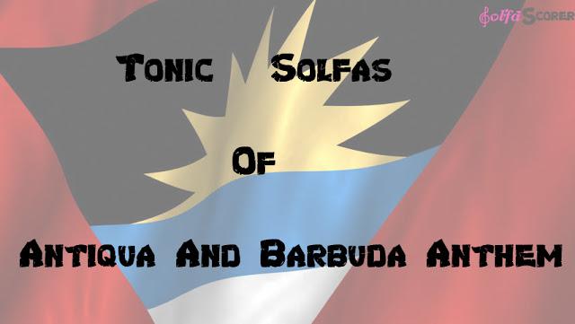 Antiqua And Barbuda Anthem Solfas Note.