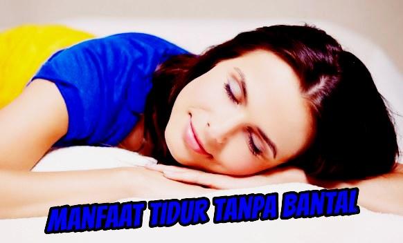 manfaat tidur tanpa bantal