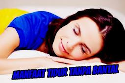 Cobalah Tidur Tanpa Bantal, Dan Rasakan 7 Manfaat Sehatnya!