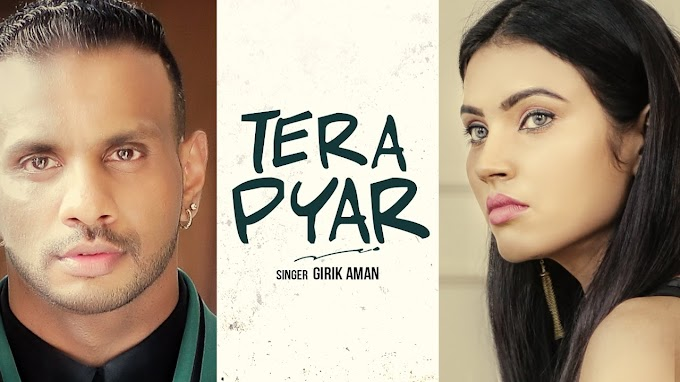 Tera Pyar Lyrics – Girik Aman feat. Parmish Verma