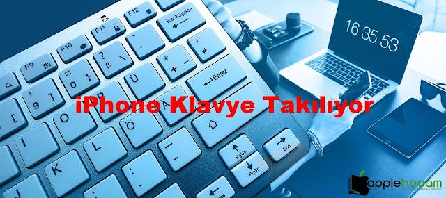 iphone-klavye-takiliyor