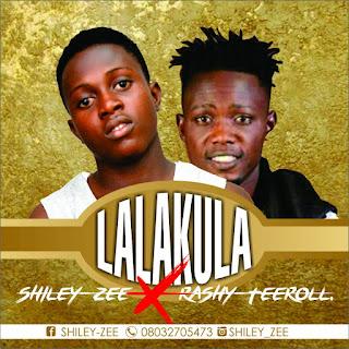 HOT BANG: Shiley Zee ft Rayshee – Lalakula