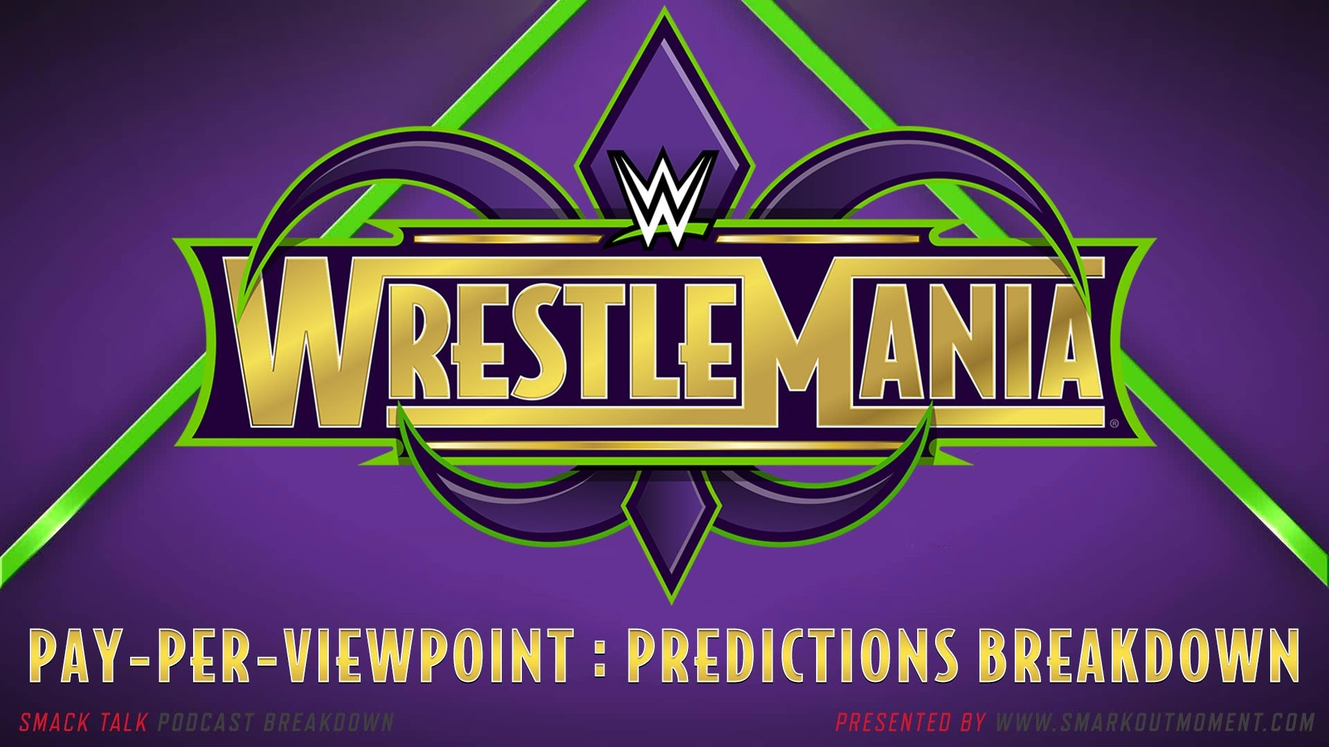 WWE WrestleMania 34 spoilers podcast