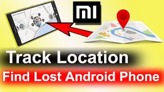 find lost phone,android,lost mobile how to find,how to find redmi lost mobile,mi phone lost tracking,mobile phone tracking location,software,mobile phone tracking without permission