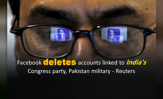 Facebook deletes accounts linked to India's Congress party, Pakistan military - Reuters