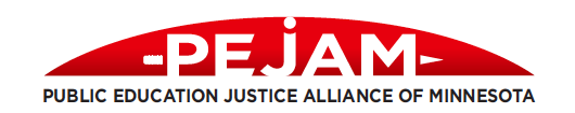 Public Education Justice Alliance of Minnesota(PEJAM)