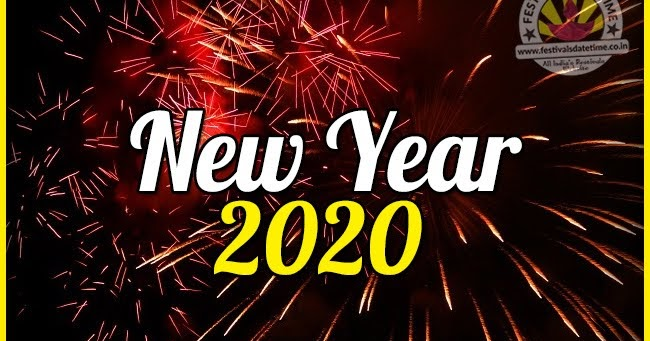 2020 New Year Date Time 2020 New Year Calendar Festivals Date Time
