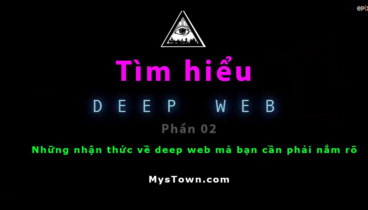 Tìm hiểu Deep Web toàn tập! - phần 02   MysTown com