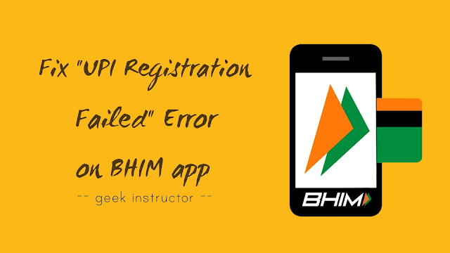 How to Fix UPI Registration Failed Error in BHIM App