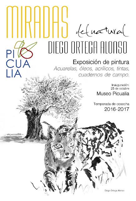 MIRADAS DEL NATURAL. Exposición de pintura. Diego Ortega Alonso. Museo Picualia