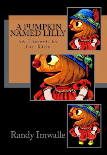 A PUMPKIN NAMED LILLY - 56 Limericks for Kids is now available on Amazon!