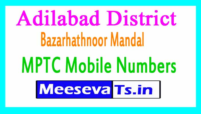 Bazarhathnoor Mandal MPTC Mobile Numbers List Adilabad District in Telangana State