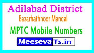Bazarhathnoor Mandal MPTC Mobile Numbers List Adilabad District in Telangana State