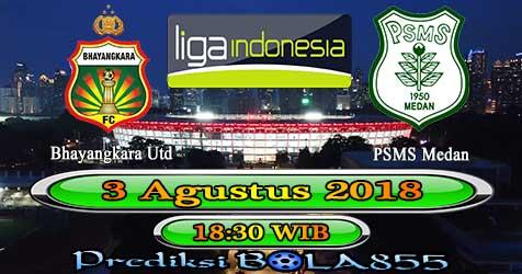 Prediksi Bola855 Bhayangkara Utd vs PSMS Medan 3 Agustus 2018
