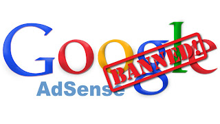 Penyebab Blog dibanned Adsense Google