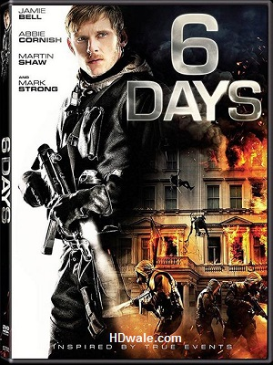 6 Days (2017) Movie Download 720p WEB-DL 700mb