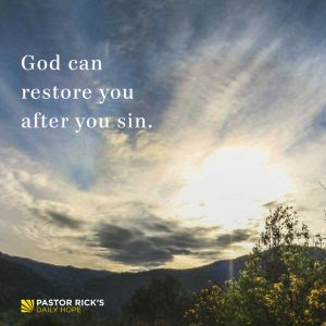 God Can Restore You After You Sin by Rick Warren