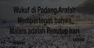 Wukuf Arafah Menegaskan Malam sebagai Penutup Hari