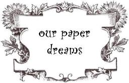 our paper dreams
