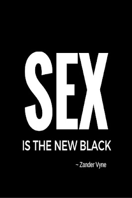 Sex is the new black. Zander Vyne