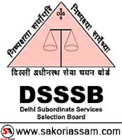 Delhi Subordinate Services Selection Board Recruitment 2019 | Apply Online | Assistant Engineer/ Junior Engineer | Last Date- 01-03-2019 | SAKORI ASSAM