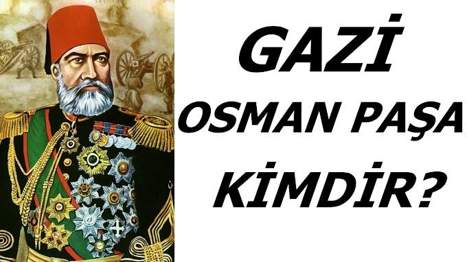 Gazi Osman Paşa Kimdir