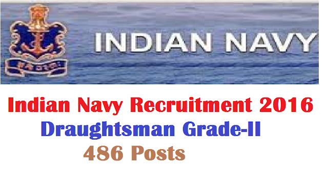 Indian Navy Recruitment 2016 Draughtsman Grade-II – 486 Posts nausena-bharti.nic.in |Recruitment Notification 2016 for the post of Draughtsman Grade-II – 486 PostsIndian Navy Recruitment 2016 Draughtsman Grade-II – 486 Posts nausena-bharti.nic.in |Recruitment Notification 2016 for the post of Draughtsman Grade-II – 486 Posts