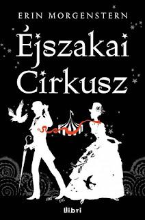 Erin Morgenstern - ejszakai cirkusz